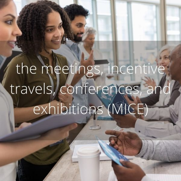 the meetings, incentive travels, conferences, and exhibitions (MICE)